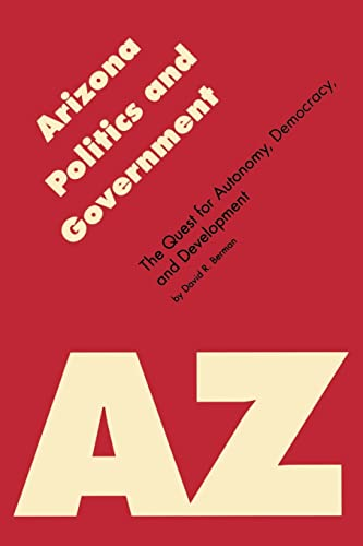 9780803261464: Arizona Politics and Government: The Quest for Autonomy, Democracy, and Development (Politics and Governments of the American States)