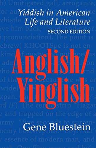 9780803261471: Anglish/Yinglish: Yiddish in American Life and Literature, Second Edition