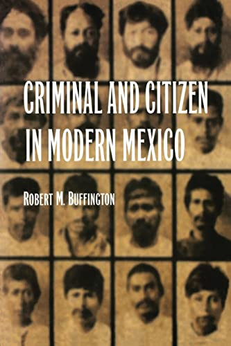 9780803261594: Criminal and Citizen in Modern Mexico