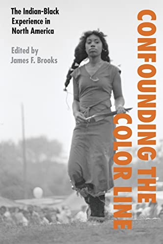9780803261945: Confounding the Color Line: The Indian-Black Experience in North America