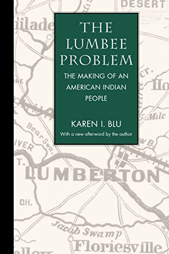 The Lumbee Problem: The Making of an American Indian People [Paperback] [Sep 01, 2001] Blu, Karen I...