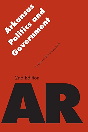 9780803261983: Arkansas Politics and Government (Politics and Governments of the American States)