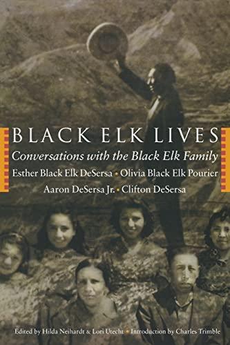 Black Elk Lives: Conversations with the Black: Esther Black Elk