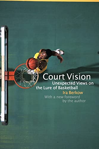 9780803262294: Court Vision: Unexpected Views on the Lure of Basketball