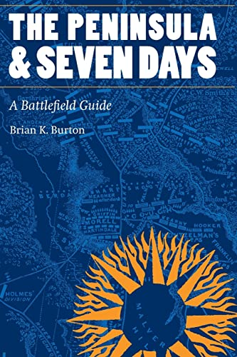 9780803262461: The Peninsula and Seven Days: A Battlefield Guide (This Hallowed Ground: Guides to Civil War Battlefields)