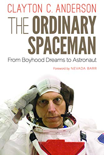 9780803262829: The Ordinary Spaceman: From Boyhood Dreams to Astronaut