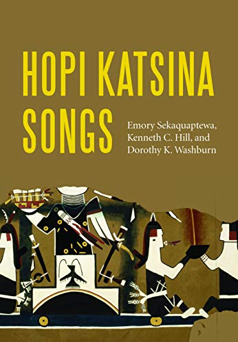 Hopi Katsina Songs: Sekaquaptewa, Emory; Hill, Kenneth C.; Washburn, Dorothy K.