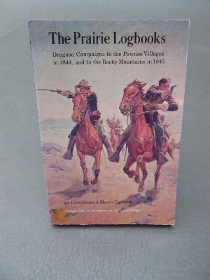 9780803263147: The Prairie Logbooks: Dragoon Campaigns to the Pawnee Villages in 1844, and to the Rocky Mountains in 1845
