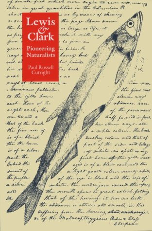 Lewis & Clark, Pioneering Naturalists: Cutright, Paul Russell