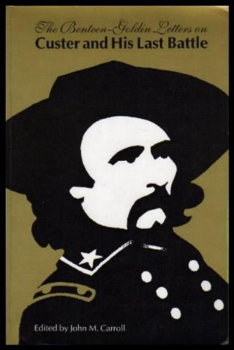 9780803263352: The Benteen-Goldin Letters on Custer and His Last Battle