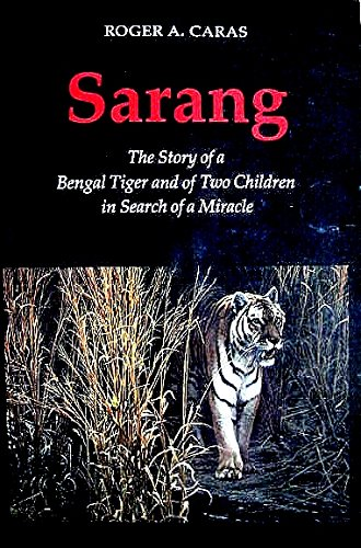 Sarang: The Story of a Bengal Tiger and of Two Children in Search of a Miracle