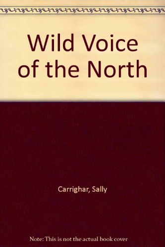 9780803263475: Wild Voice of the North