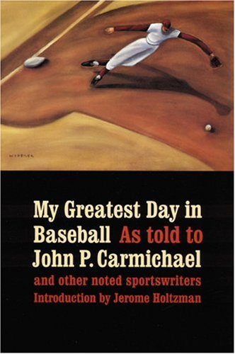 9780803263680: My Greatest Day in Baseball