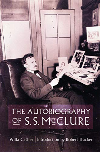 9780803263734: The Autobiography of S.S. McClure (Willa Cather Scholarly Edition)