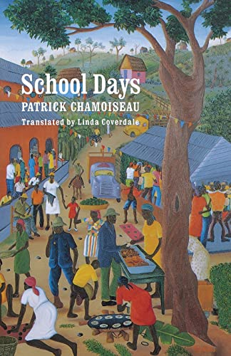School Days (St.in African Amer.History & Culture) (9780803263765) by Patrick Chamoiseau
