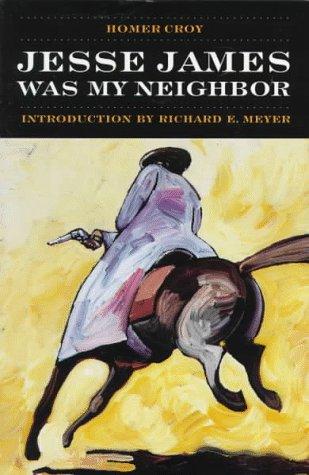Jesse James Was My Neighbor: Homer Croy