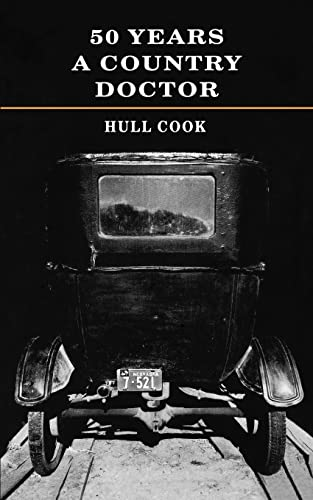 Fifty Years a Country Doctor: Hull Cook