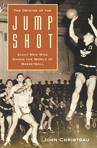 9780803263949: The Origins of the Jump Shot: Eight Men Who Shook the World of Basketball