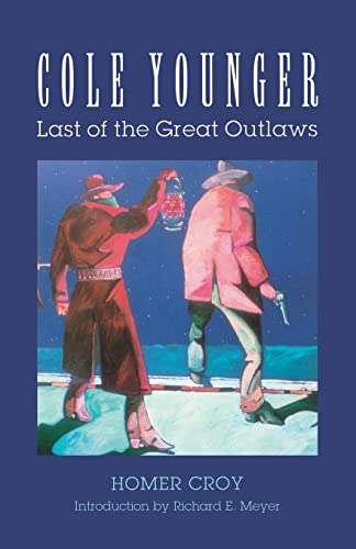 Cole Younger: Last of the Great Outlaws: Homer Croy