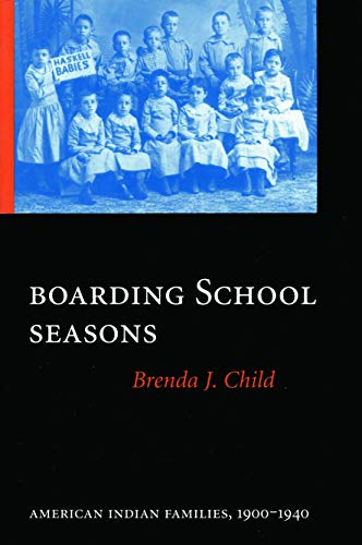 9780803264052: Boarding School Seasons: American Indian Families, 1900-1940 (North American Indian Prose Award)