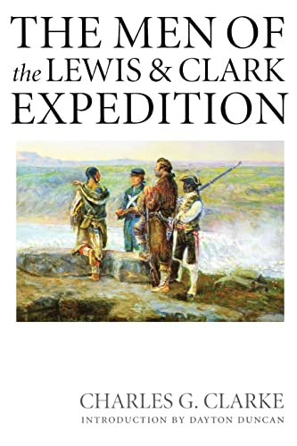The Men of the Lewis and Clark Expedition: A Biographical Roster of the Fifty-one Members and a C...