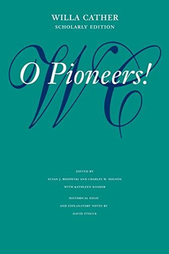 9780803264373: O Pioneers! (Willa Cather Scholarly Edition)