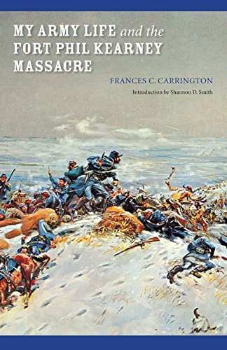 9780803264434: My Army Life and the Fort Phil Kearney Massacre: With an Account of the Celebration of