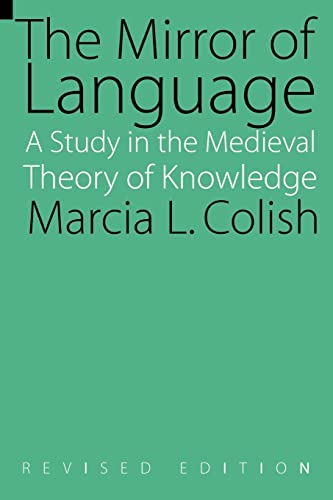 The Mirror of Language (Revised Edition): A Study of the Medieval Theory of Knowledge: Marcia L. ...