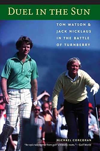 9780803264519: Duel in the Sun: Tom Watson and Jack Nicklaus in the Battle of Turnberry