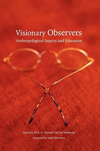 9780803264649: Visionary Observers: Anthropological Inquiry and Education (Critical Studies in the History of Anthropology)