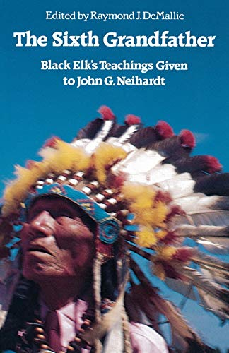 9780803265646: The Sixth Grandfather: Black Elk's Teachings Given to John G. Neihardt