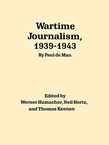 WARTIME JOURNALISM, 1939-1943: de Man, Paul (aut), Hamacher, Werner, Hertz, Neil and Thomas Keenan