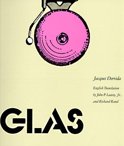 Glas: Derrida, Jacques; Jr., John P. Leavey & Richard Rand