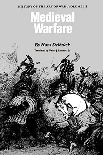 9780803265851: 3: Medieval Warfare: History of the Art of War, Volume III