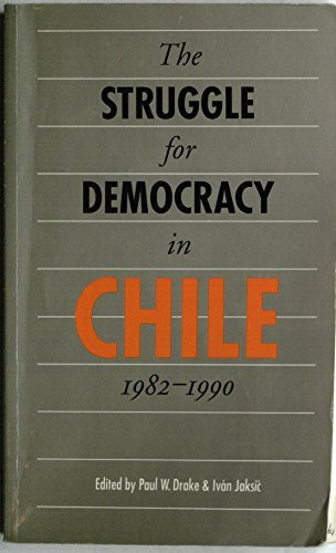 9780803265882: The Struggle for Democracy in Chile, 1982-1990 (Latin American Studies)