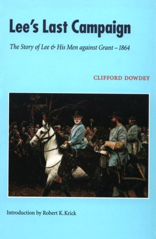 9780803265950: Lee's Last Campaign: The Story of Lee and His Men against Grant-1864