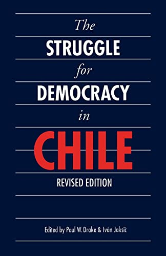 9780803266001: The Struggle for Democracy in Chile (Revised Edition) (Latin American Studies)