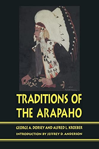 9780803266087: Traditions of the Arapaho (Sources of American Indian Oral Literature)