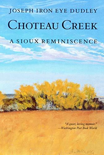 9780803266117: Choteau Creek: A Sioux Reminiscence