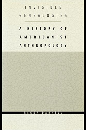 9780803266292: Invisible Genealogies: A History of Americanist Anthropology (Critical Studies in the History of Anthropology)