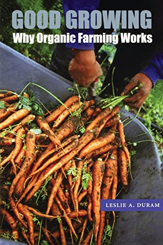 9780803266483: Good Growing: Why Organic Farming Works (Our Sustainable Future)