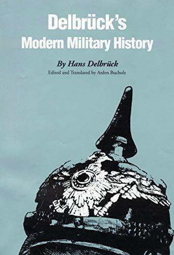 Delbrucks Modern Military History: Hans Delbruck