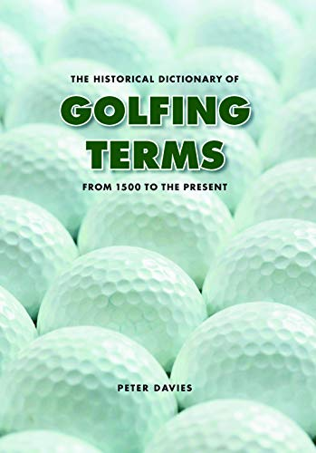 9780803266544: The Historical Dictionary of Golfing Terms: From 1500 to the Present