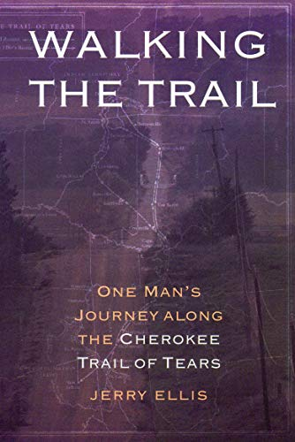 9780803267435: Walking the Trail: One Man's Journey along the Cherokee Trail of Tears