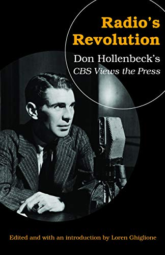 Radio's Revolution: Don Hollenbeck's Cbs Views The Press.: Ghiglione, Loren (editor & ...