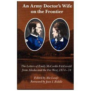 An Army Doctor's Wife on the Frontier: Emily McCorkel FitzGerald