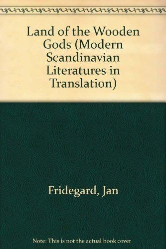 9780803268708: Land of Wooden Gods (Modern Scandinavian Literature in Translation)
