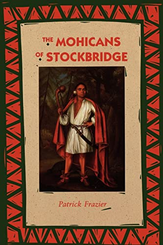 9780803268821: The Mohicans of Stockbridge (Bison Book)