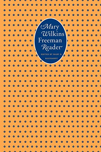 9780803268944: A Mary Wilkins Freeman Reader (French Modernist Library)