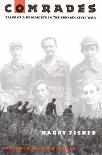 9780803268999: Comrades: Tales of a Brigadista in the Spanish Civil War